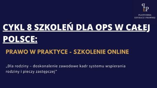 Cykl 8 szkoleń dla OPS w całej Polsce. Prawo w praktyce – szkolenie online